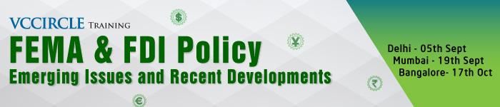FEMA & FDI Policy - Emerging Issues and Recent Development